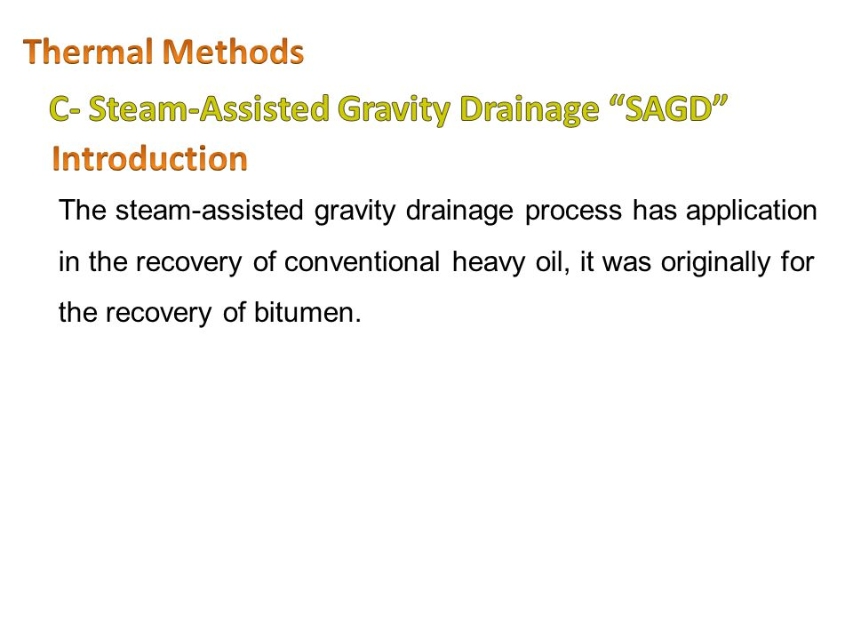 C- Steam-Assisted Gravity Drainage SAGD Introduction