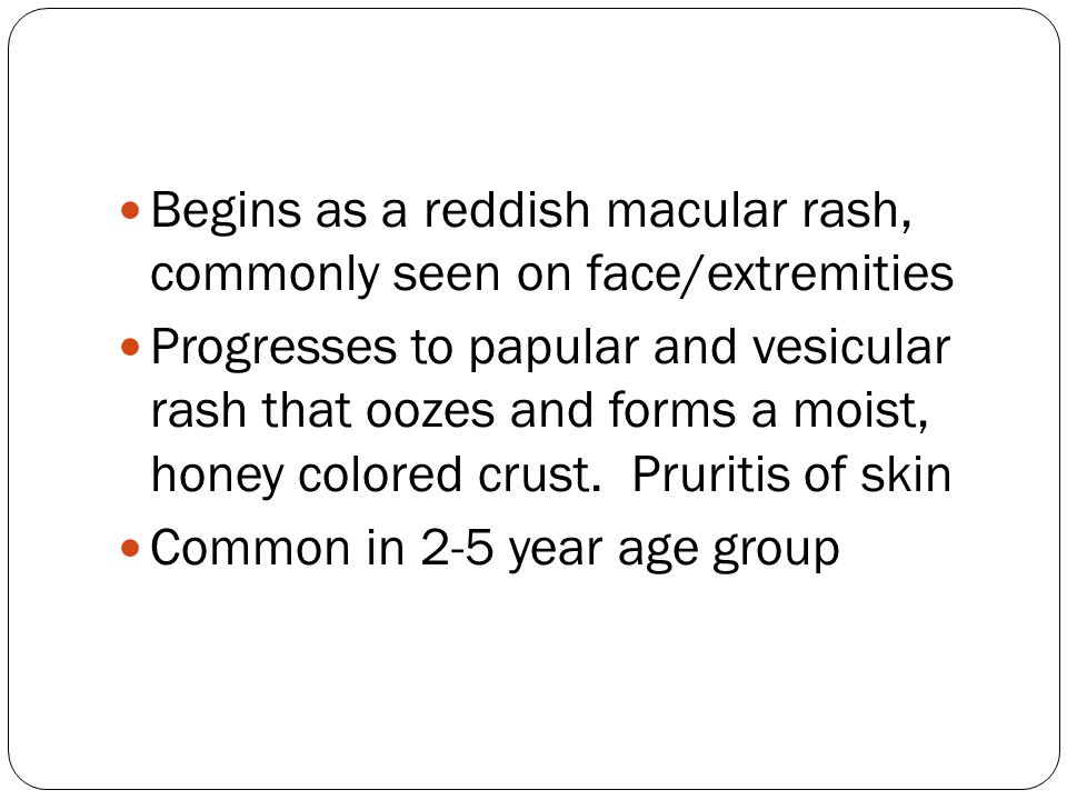 Begins as a reddish macular rash, commonly seen on face/extremities