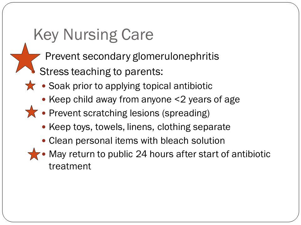 Key Nursing Care Prevent secondary glomerulonephritis