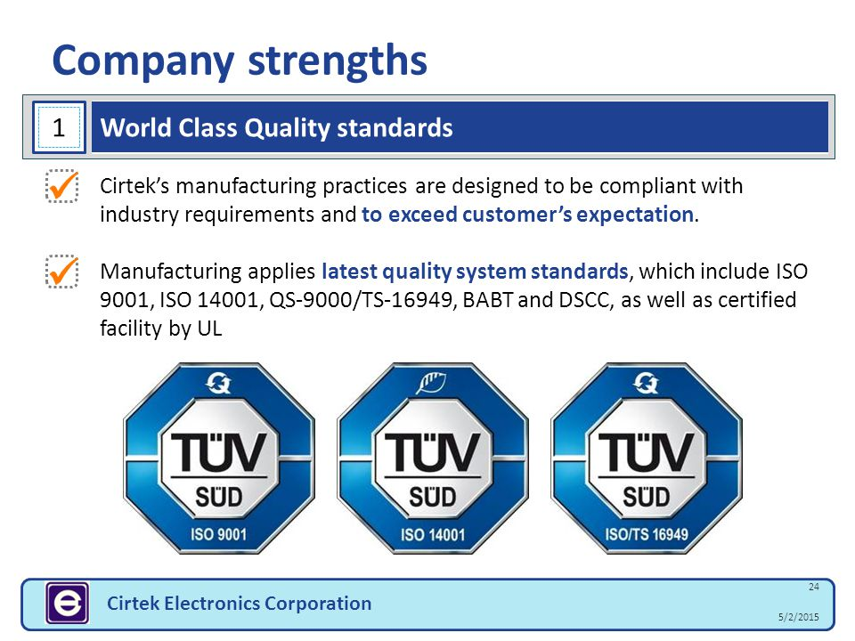 Company strengths   1 World Class Quality standards