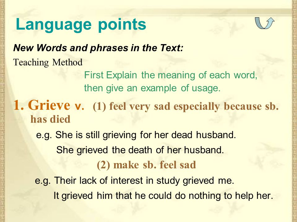 Language points New Words and phrases in the Text: Teaching Method. First Explain the meaning of each word,