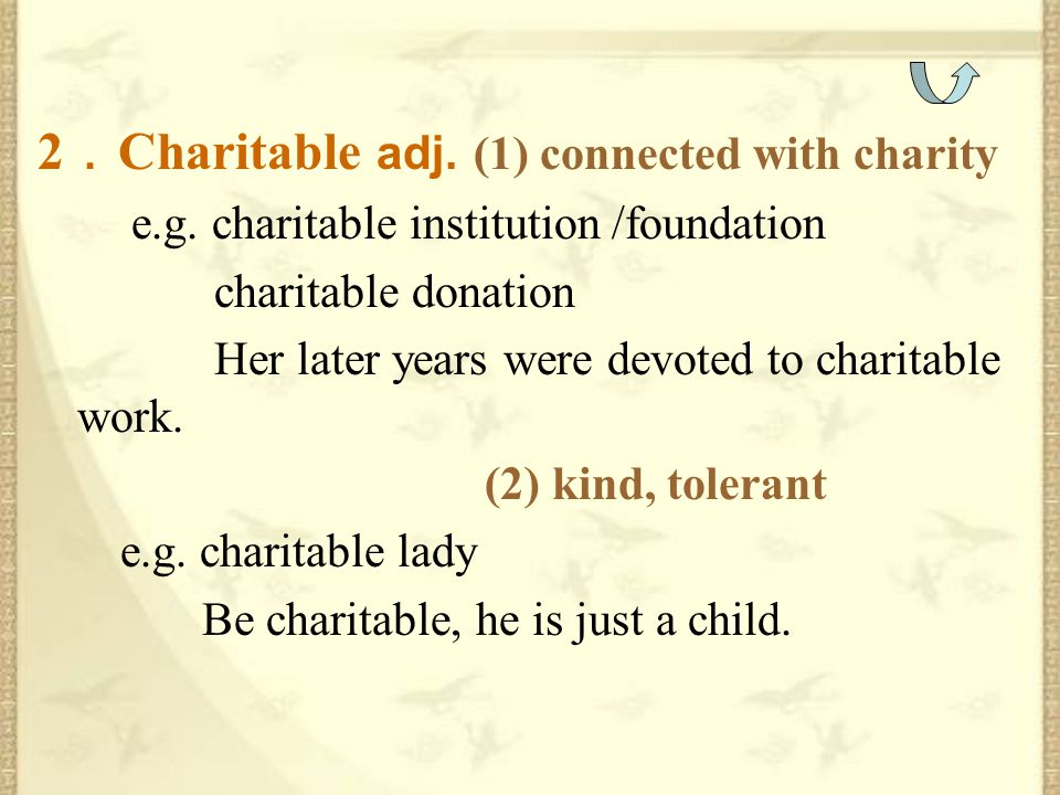 2.Charitable adj. (1) connected with charity