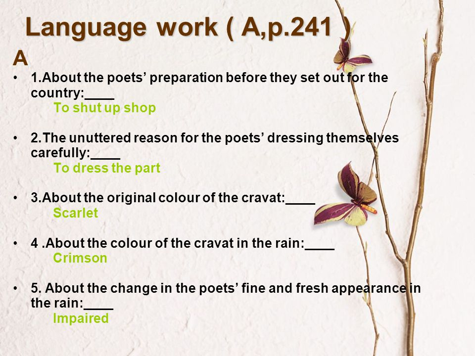 Language work ( A,p.241 ) A. 1.About the poets' preparation before they set out for the country:____.
