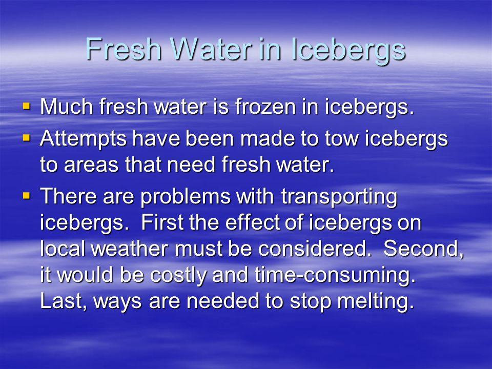 Fresh Water in Icebergs