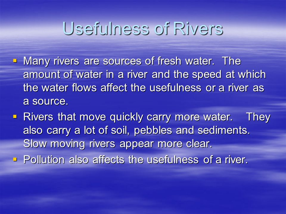 Usefulness of Rivers
