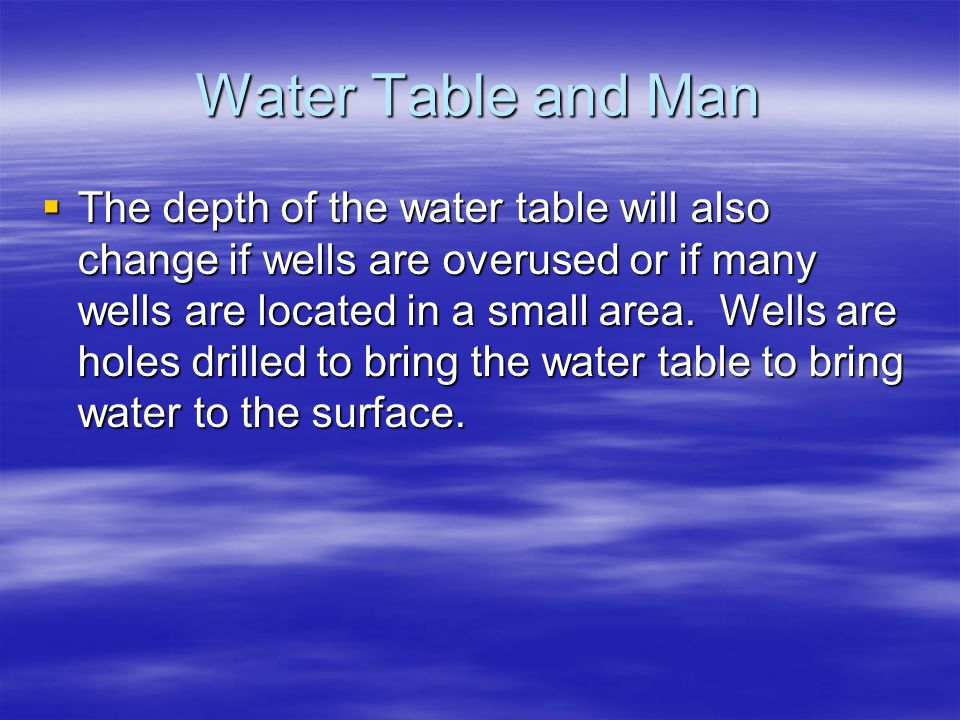 Water Table and Man