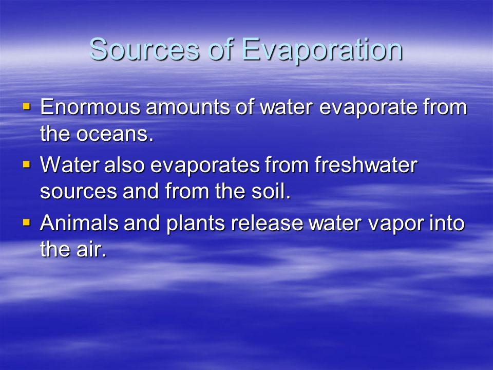 Sources of Evaporation
