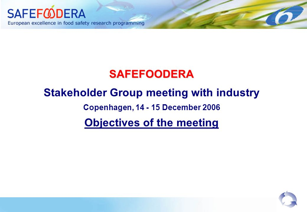 Stakeholder Group meeting with industry Objectives of the meeting