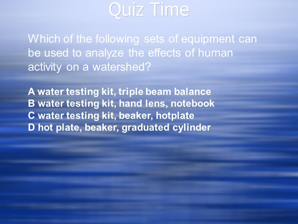 Quiz Time Which of the following sets of equipment can