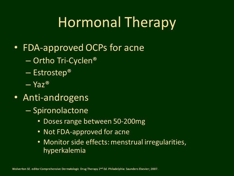 Hormonal Therapy FDA-approved OCPs for acne Anti-androgens
