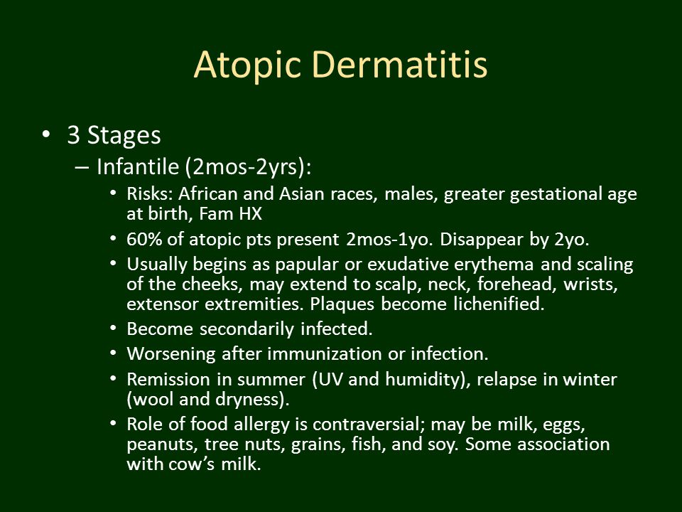 Atopic Dermatitis 3 Stages Infantile (2mos-2yrs):