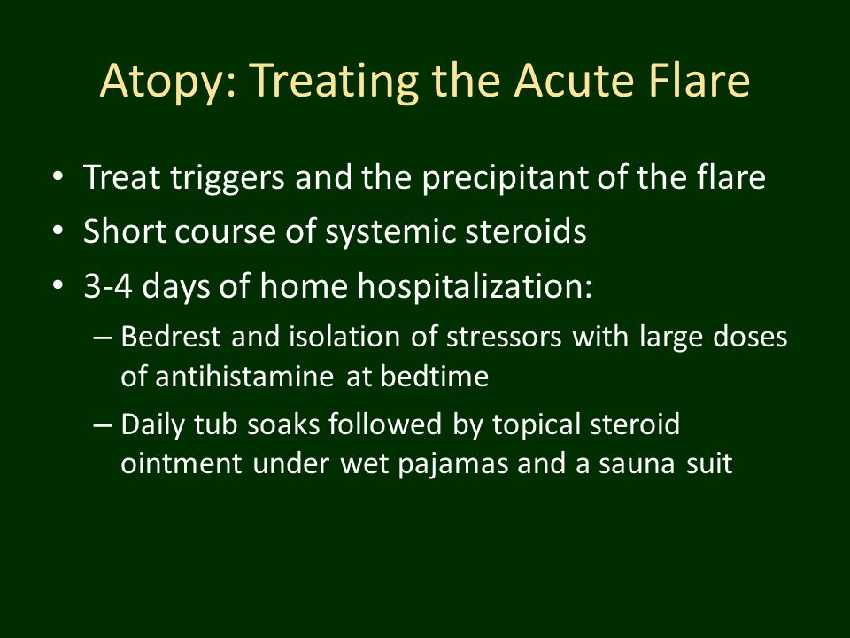 Atopy: Treating the Acute Flare
