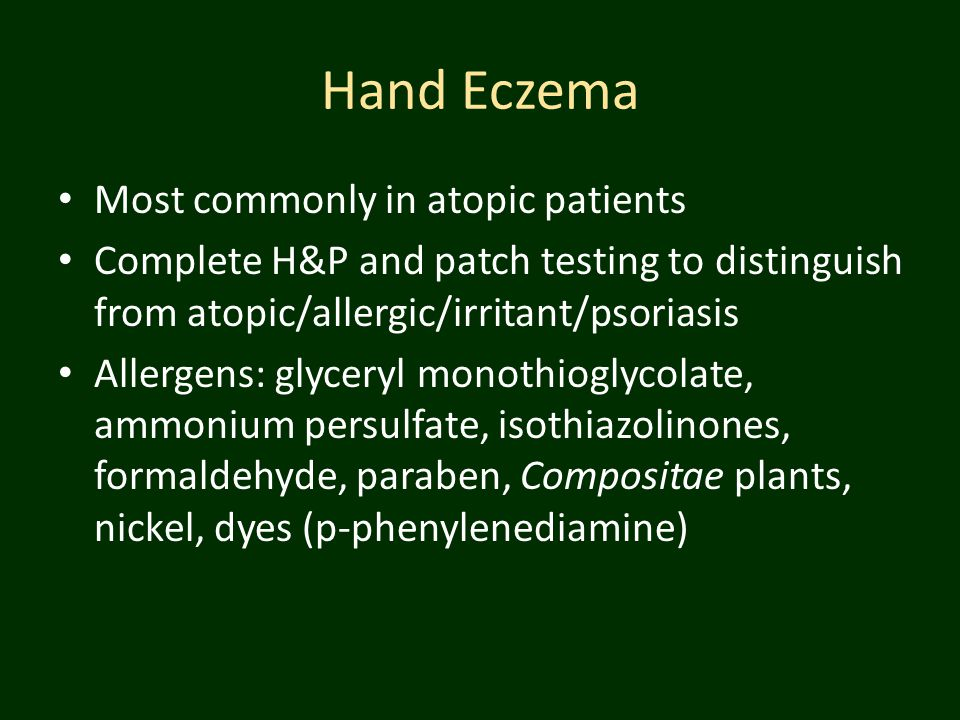 Hand Eczema Most commonly in atopic patients