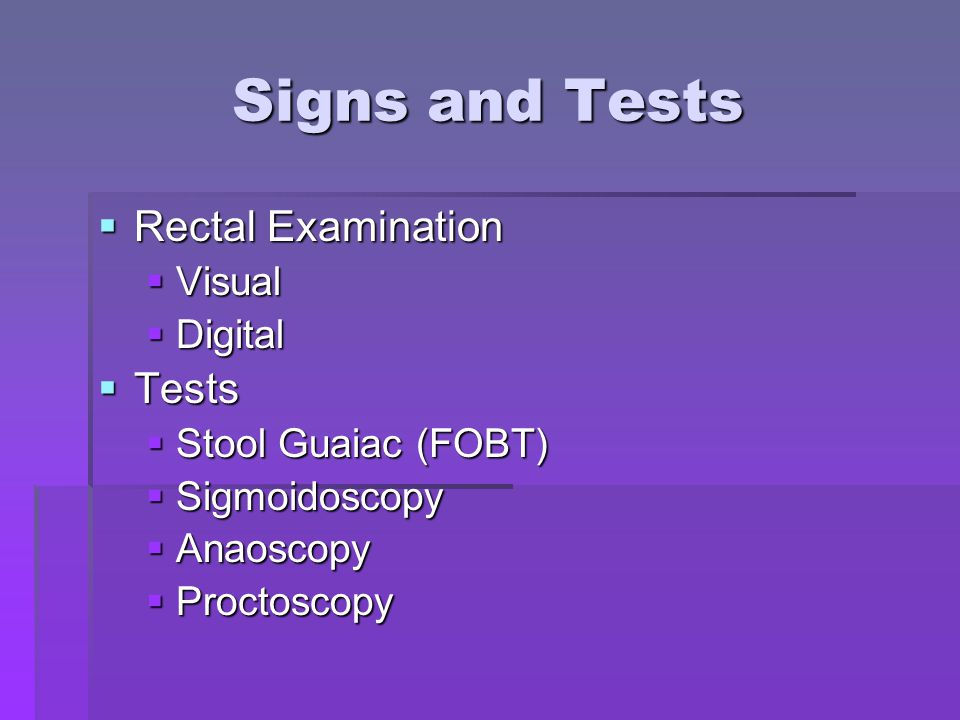 Signs and Tests Rectal Examination Tests Visual Digital