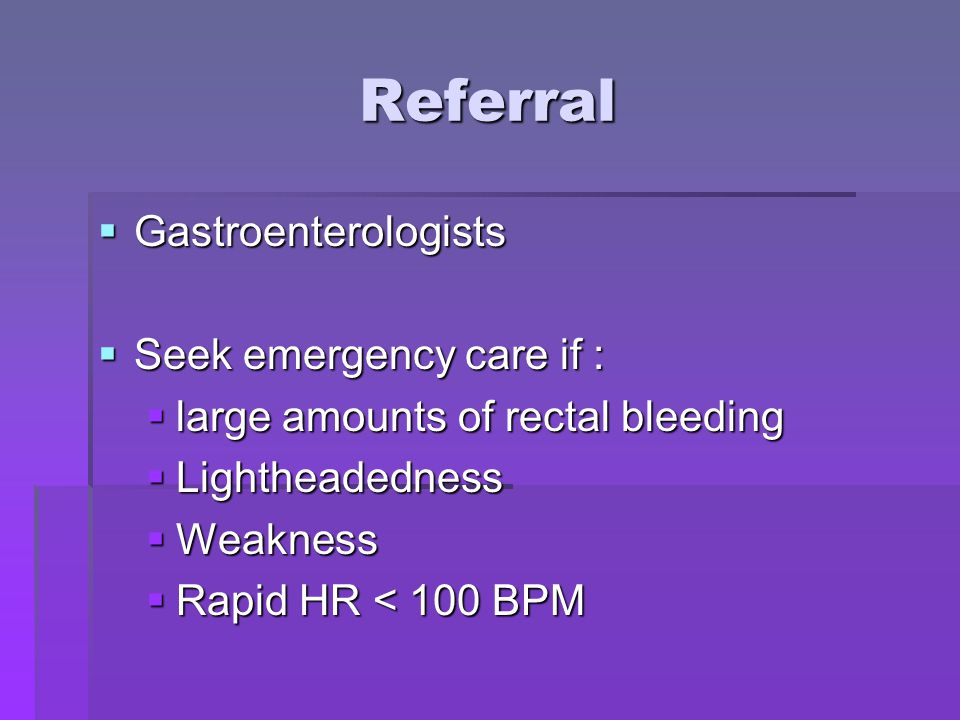 Referral Gastroenterologists Seek emergency care if :