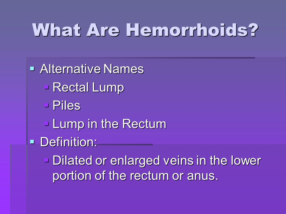 What Are Hemorrhoids Alternative Names Rectal Lump Piles