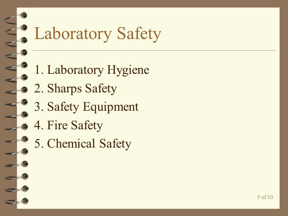 Laboratory Safety 1. Laboratory Hygiene 2. Sharps Safety