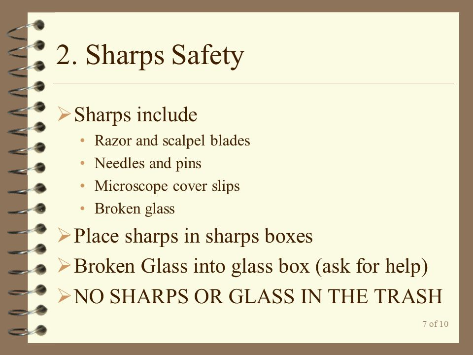 2. Sharps Safety Sharps include Place sharps in sharps boxes