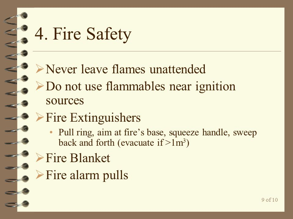 4. Fire Safety Never leave flames unattended