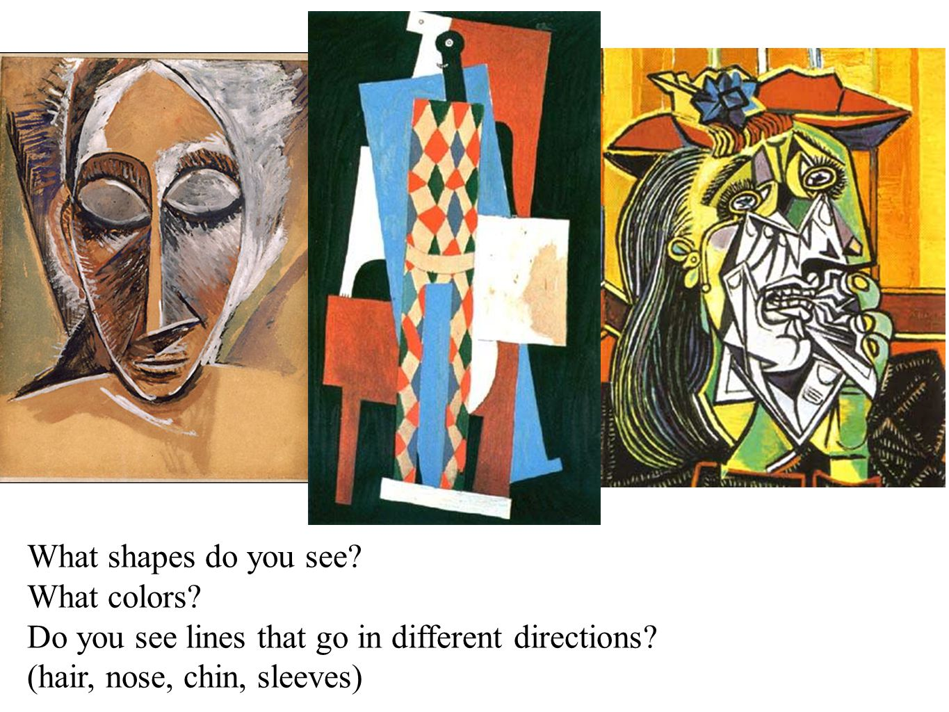 What shapes do you see. What colors. Do you see lines that go in different directions.
