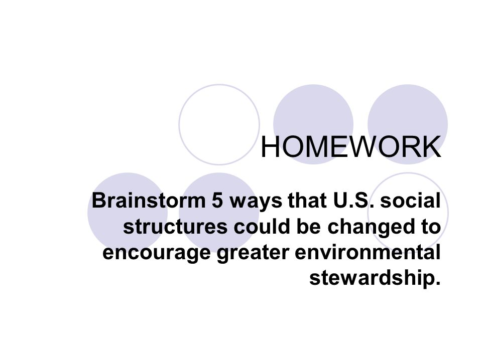 HOMEWORK Brainstorm 5 ways that U.S.