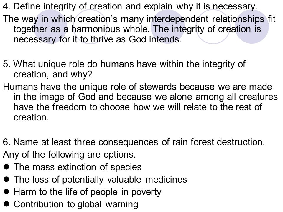4. Define integrity of creation and explain why it is necessary.