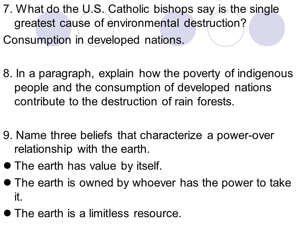 7. What do the U.S. Catholic bishops say is the single greatest cause of environmental destruction