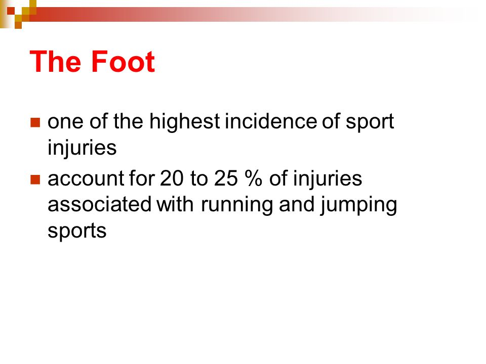 The Foot one of the highest incidence of sport injuries
