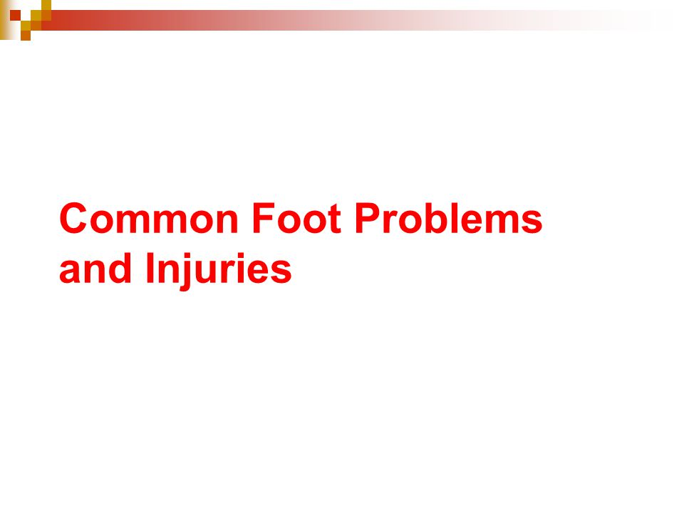 Common Foot Problems and Injuries