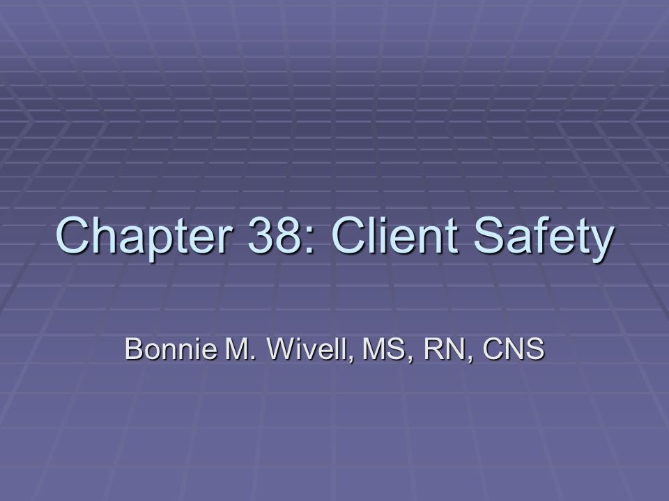 Chapter 38: Client Safety