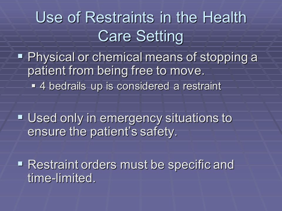 Use of Restraints in the Health Care Setting