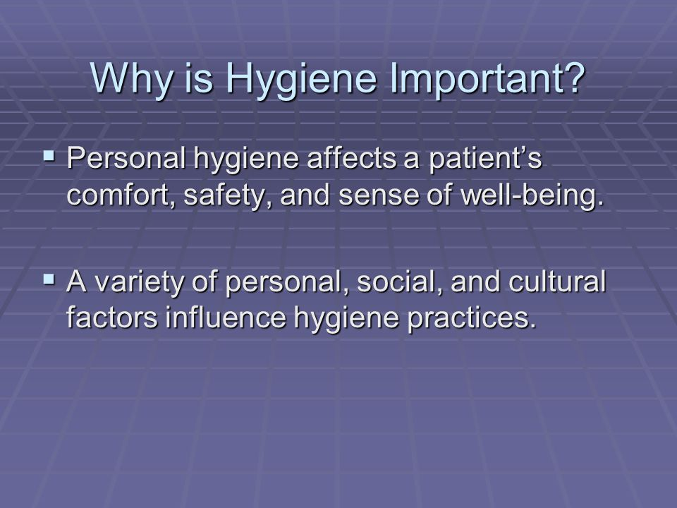 Why is Hygiene Important