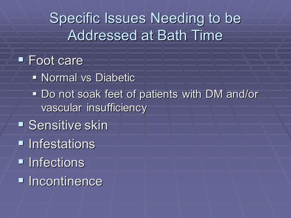 Specific Issues Needing to be Addressed at Bath Time