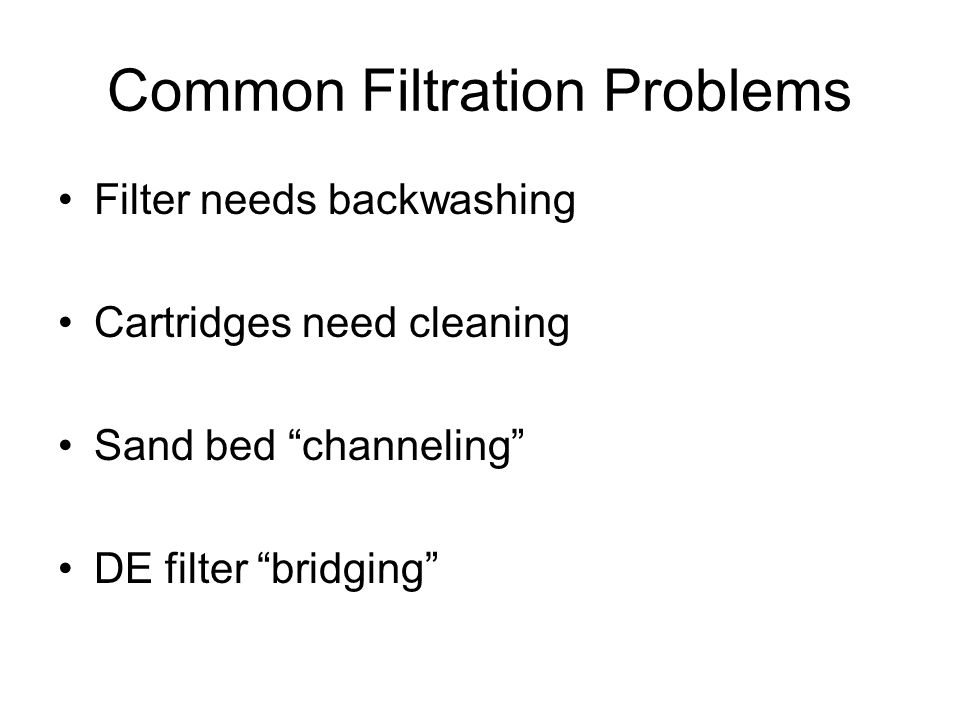 Common Filtration Problems