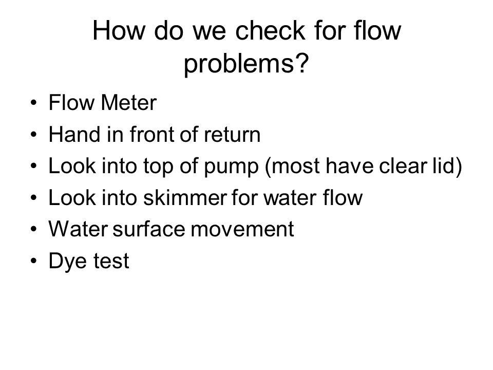 How do we check for flow problems