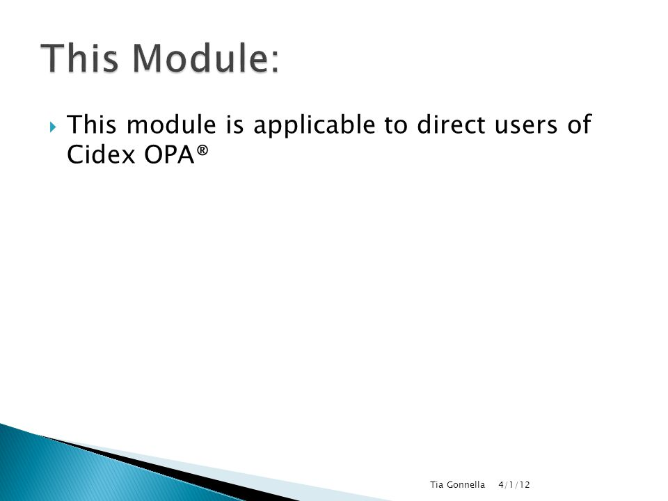 This Module: This module is applicable to direct users of Cidex OPA®