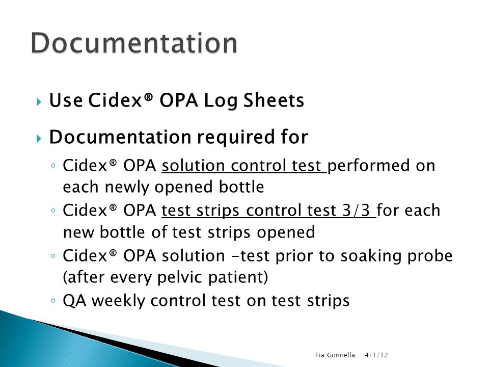 Documentation Use Cidex® OPA Log Sheets Documentation required for