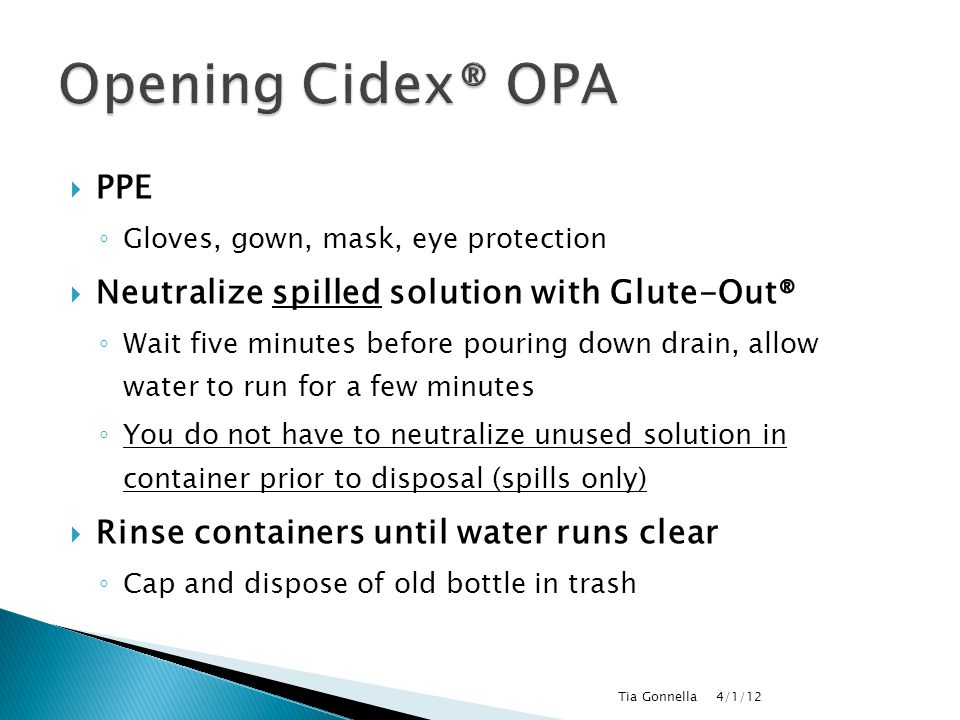Opening Cidex® OPA PPE Neutralize spilled solution with Glute-Out®