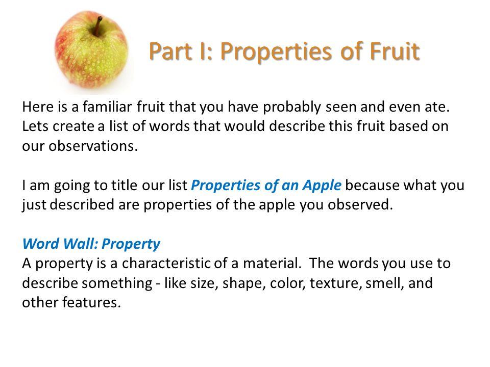 Part I: Properties of Fruit