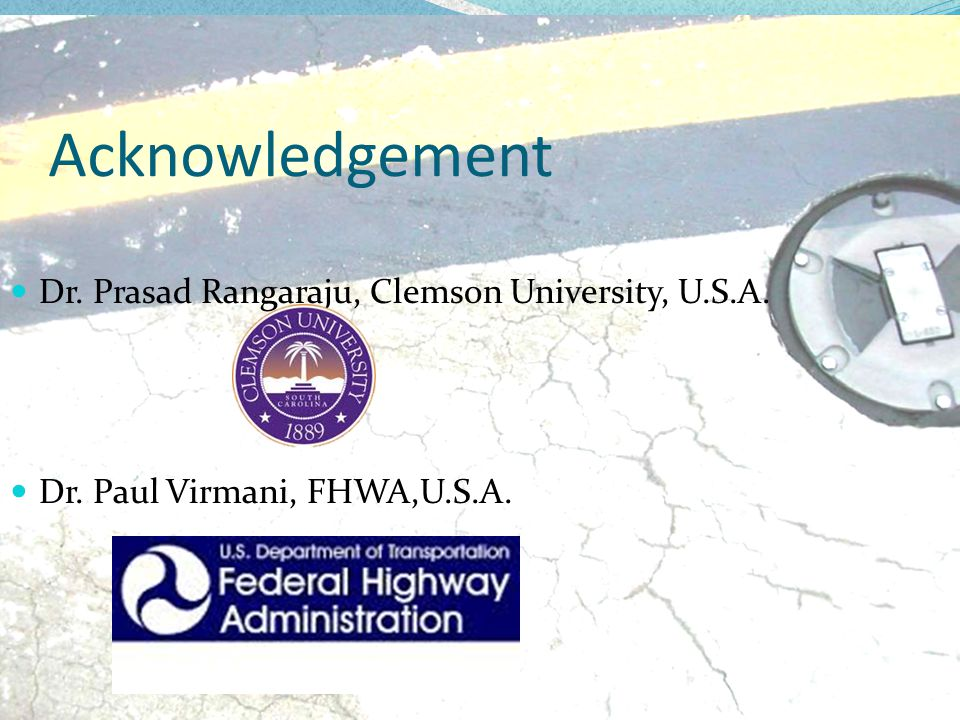 Acknowledgement Dr. Prasad Rangaraju, Clemson University, U.S.A.