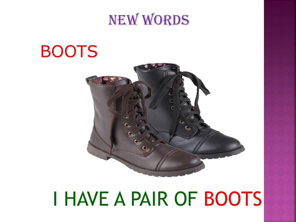 NEW WORDS BOOTS I HAVE A PAIR OF BOOTS