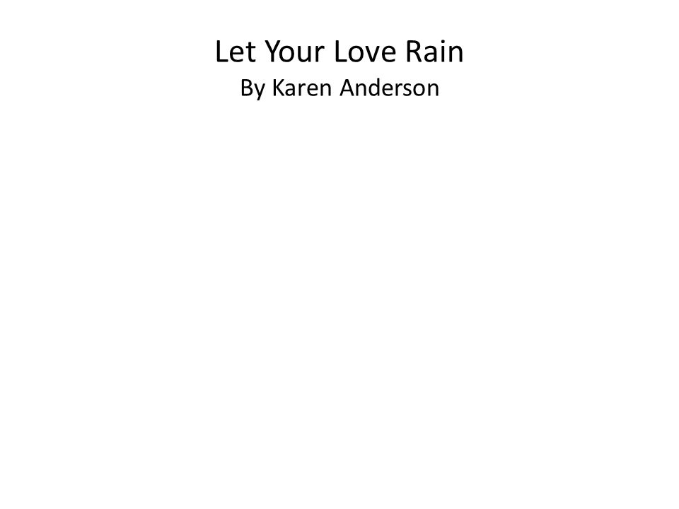 Let Your Love Rain By Karen Anderson