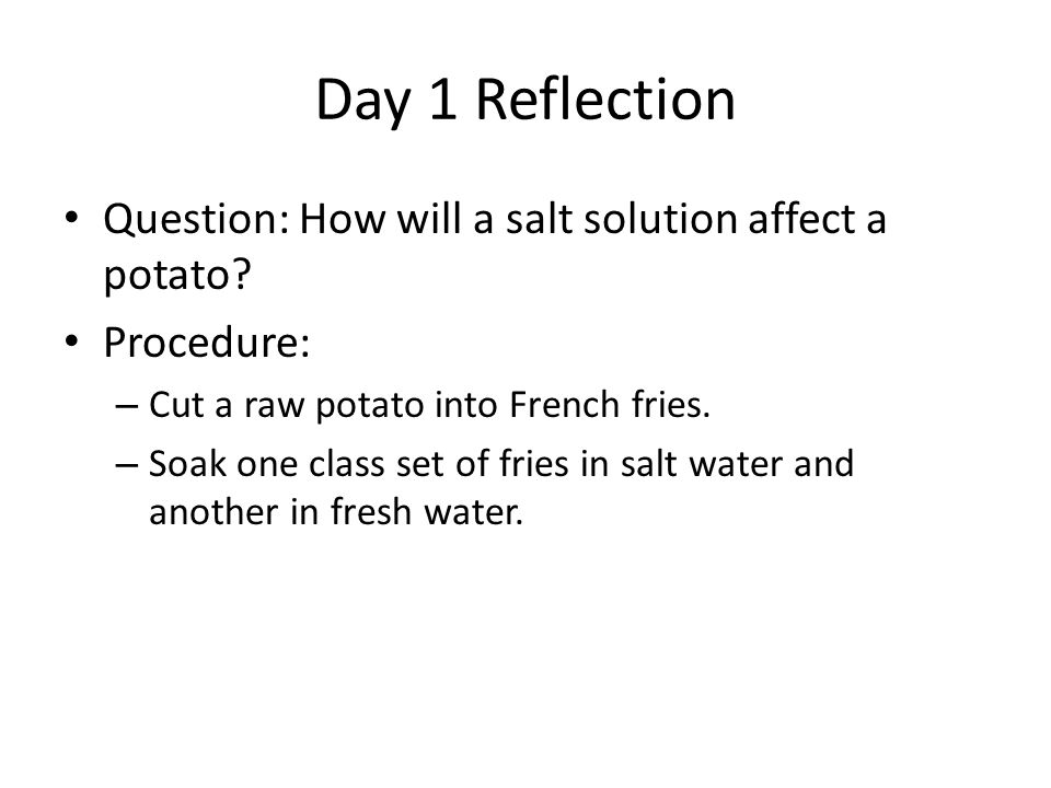 Day 1 Reflection Question: How will a salt solution affect a potato