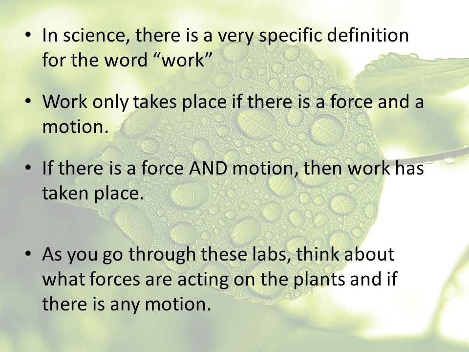 In science, there is a very specific definition for the word work