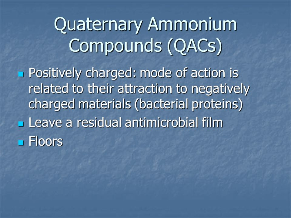 Quaternary Ammonium Compounds (QACs)