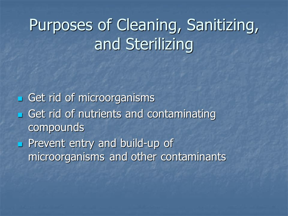Purposes of Cleaning, Sanitizing, and Sterilizing