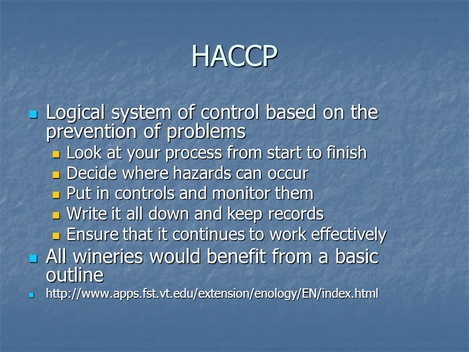 HACCP Logical system of control based on the prevention of problems
