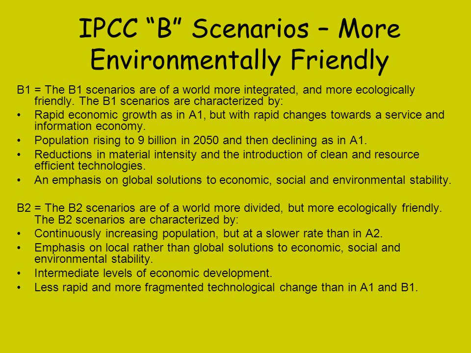 IPCC B Scenarios – More Environmentally Friendly