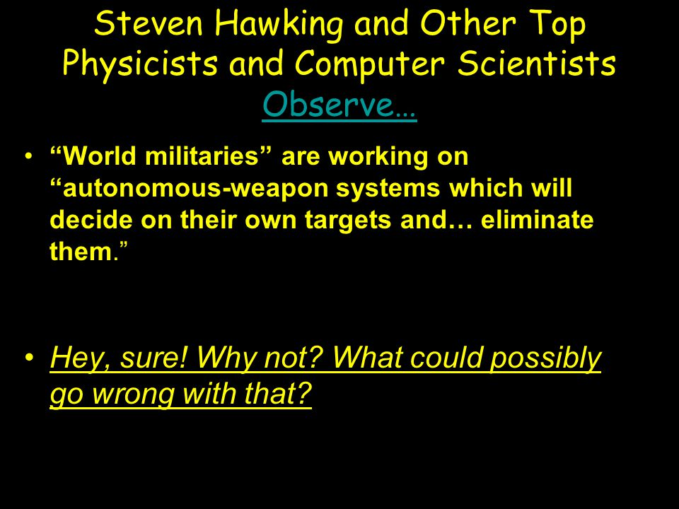 Steven Hawking and Other Top Physicists and Computer Scientists Observe…