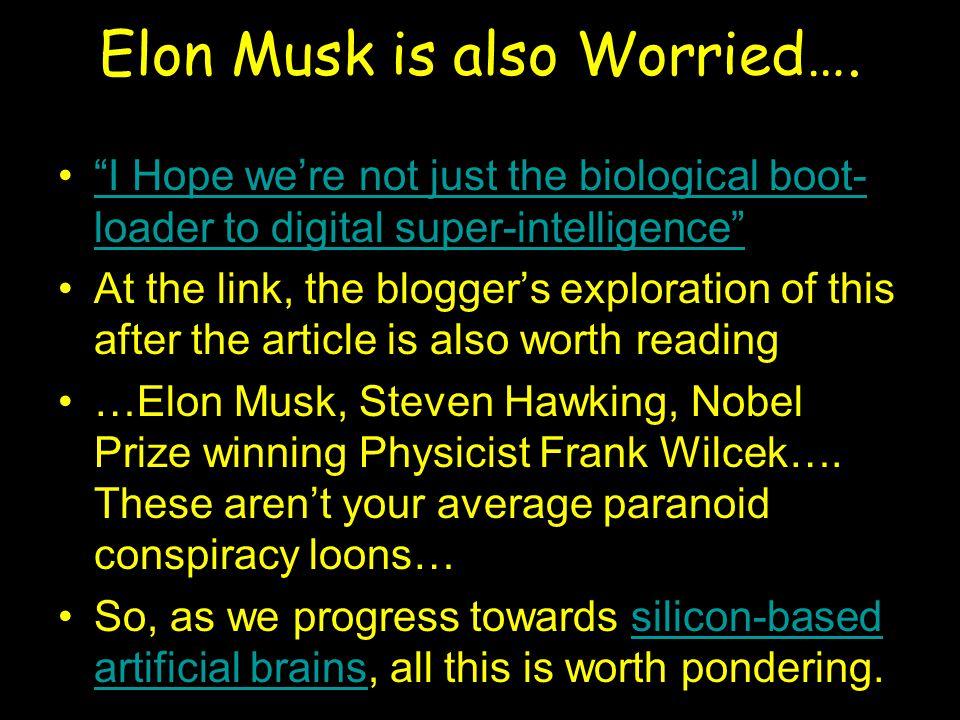 Elon Musk is also Worried….